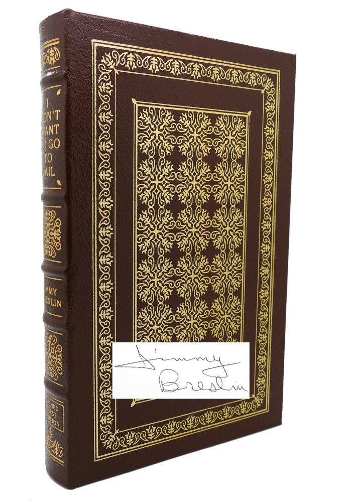 I DON'T WANT TO GO TO JAIL Signed Easton Press. Jimmy Breslin.