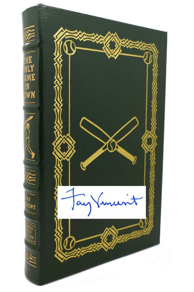 THE ONLY GAME IN TOWN Signed Easton Press. Fay Vincent.