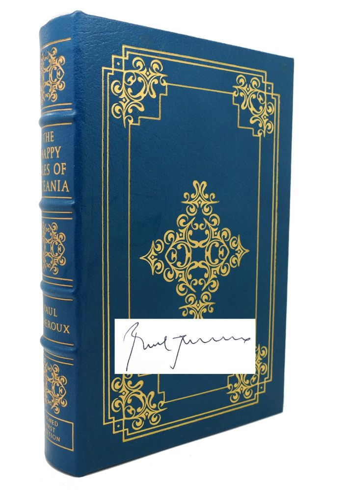 THE HAPPY ISLES OF OCEANIA : Signed Easton Press. Paul Theroux.