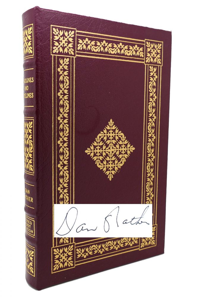 DEADLINES AND DATELINES Signed Easton Press. Dan Rather.