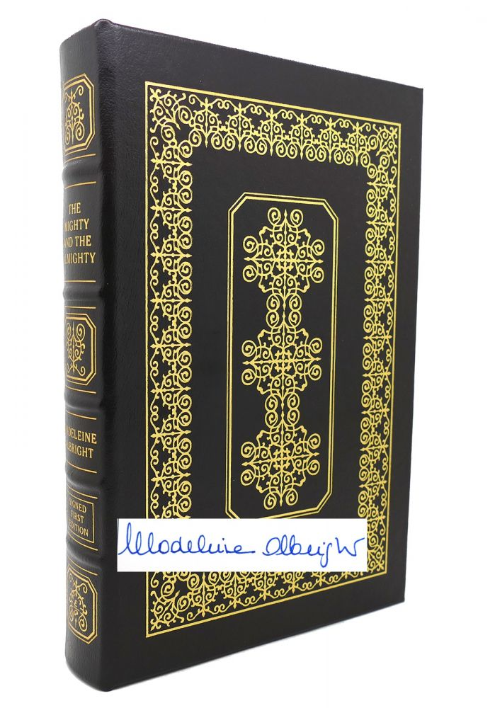 THE MIGHTY AND THE ALMIGHTY Signed Easton Press. Madeleine Albright.