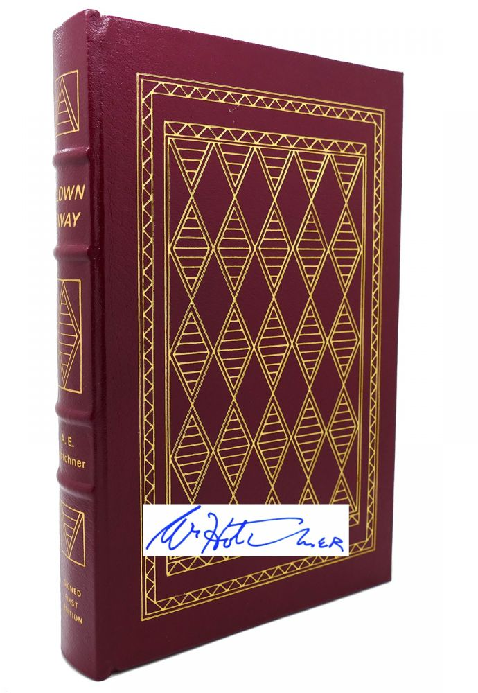 BLOWN AWAY Signed Easton Press. A. E. Hotchner.
