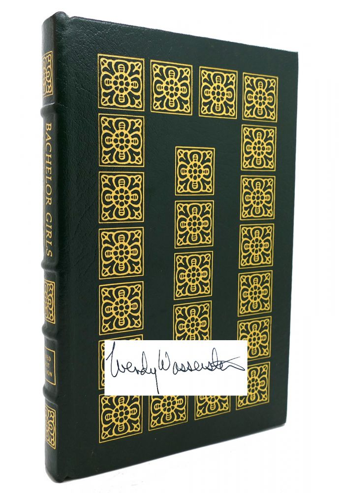 BACHELOR GIRLS Signed Easton Press. Wendy Wasserstein.