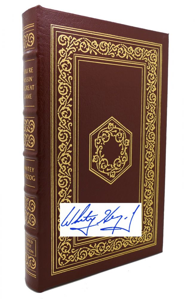 YOU'RE MISSIN' A GREAT GAME Signed Easton Press. Whitey Herzog.