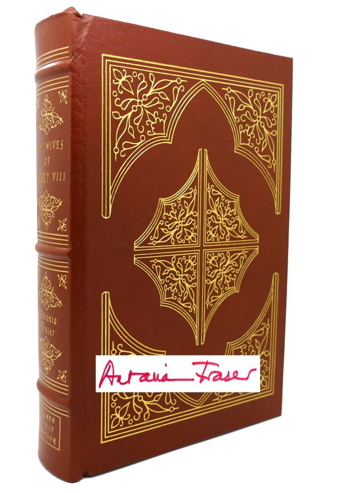 THE WIVES OF HENRY VIII Signed Easton Press. Antonia Fraser.