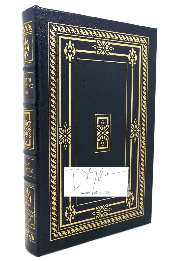 WORTH FIGHTING FOR Signed Easton Press. Dan Quayle.