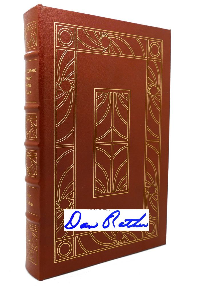 THE CAMERA NEVER BLINKS TWICE Signed Easton Press. Dan Rather.