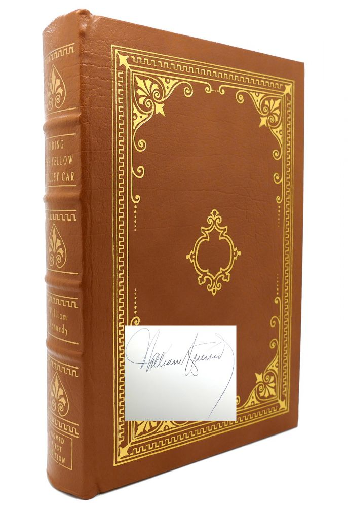 RIDING THE YELLOW TROLLEY CAR : Signed Easton Press. William Kennedy.