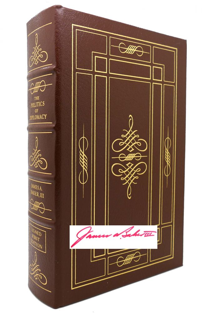 THE POLITICS OF DIPLOMACY Signed Easton Press. Iii James A. Baker.