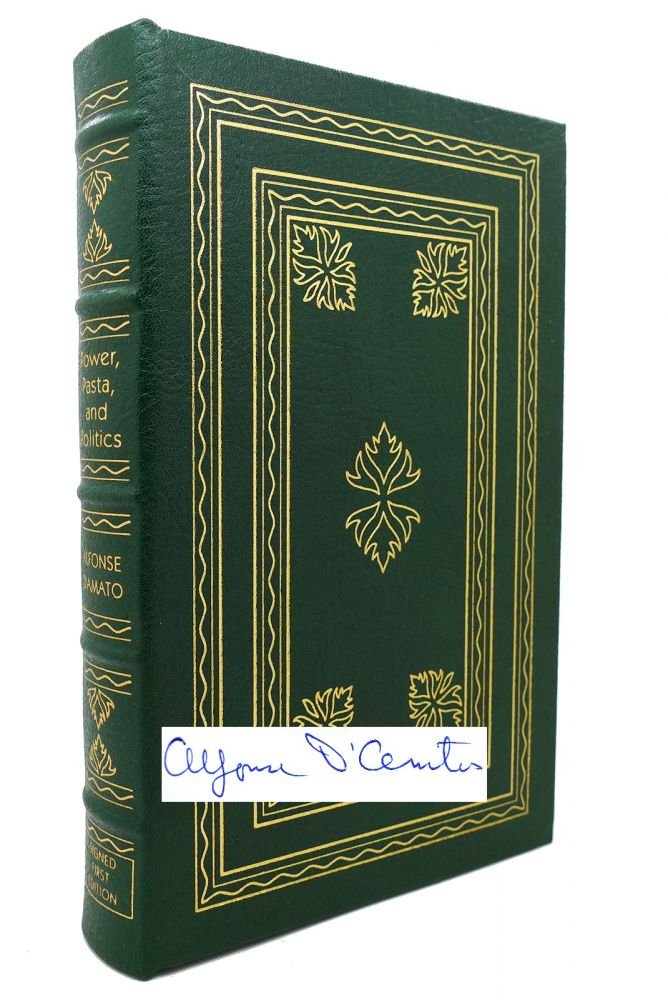 POWER, PASTA, AND POLITICS Signed Easton Press. Alfonse D'Amato.