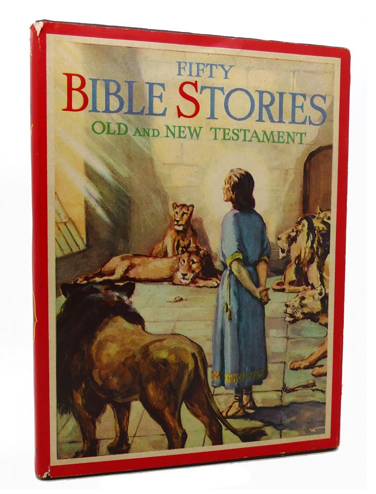 FIFTY BIBLE STORIES: OLD AND NEW TESTAMENT
