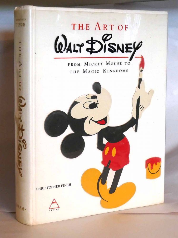 THE ART OF WALT DISNEY From Mickey Mouse to the Magic Kingdoms. Christopher Finch.