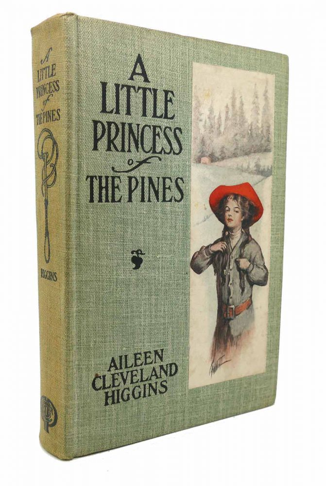 A LITTLE PRINCESS OF THE PINES. Aileen Cleveland Higgins.