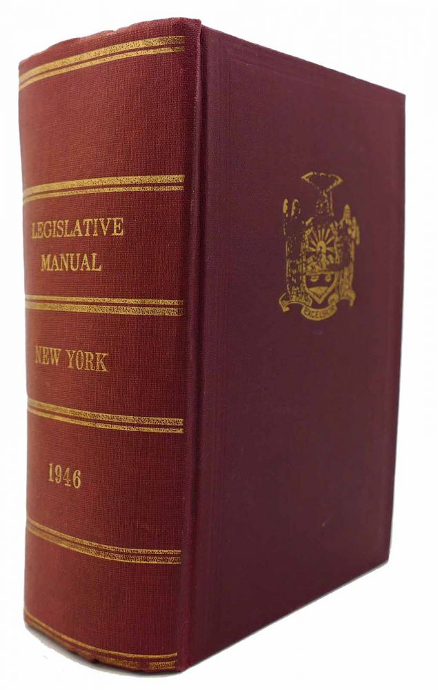 MANUAL FOR THE USE OF THE LEGISLATURE OF THE STATE OF NEW YORK 1946. Thomas J. Curran.