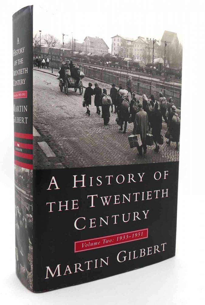 A HISTORY OF THE TWENTIETH CENTURY, VOLUME II 1933-1951. Martin Gilbert.