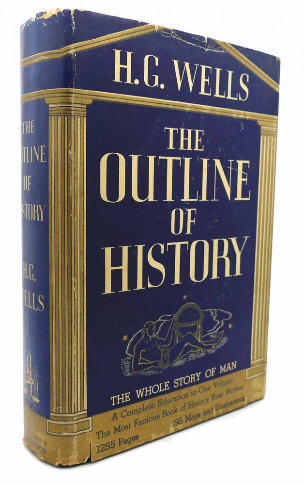 OUTLINE OF HISTORY New & Revised. H. G. Wells.