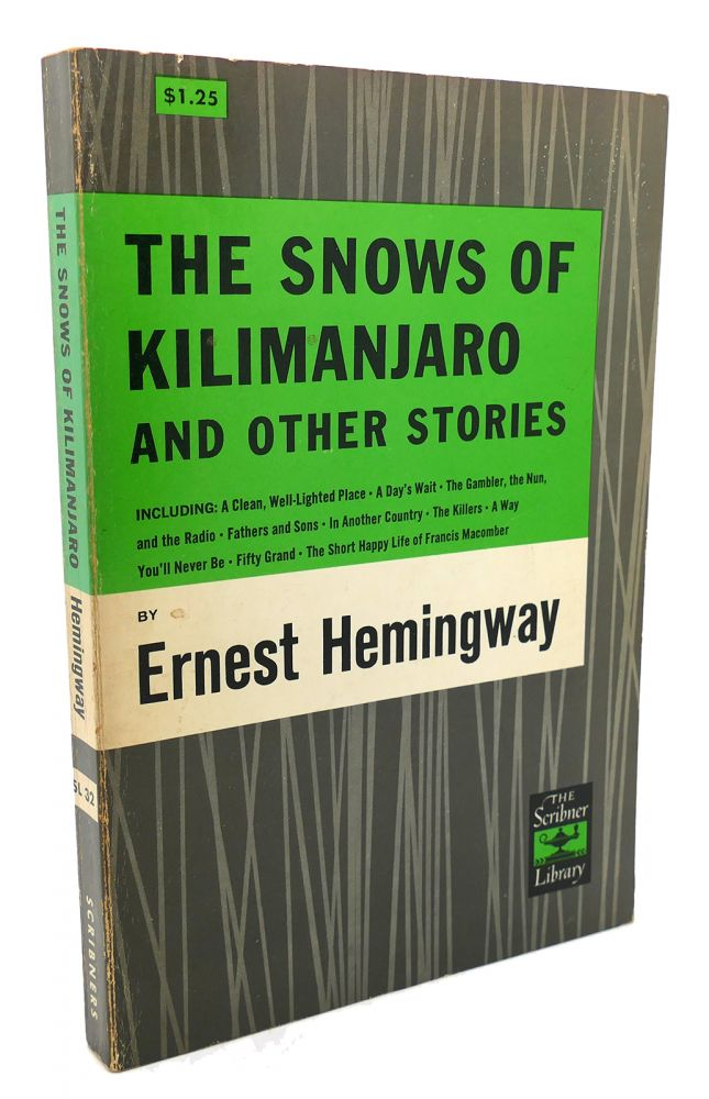 THE SNOWS OF KILIMANJARO AND OTHER STORIES And Other Stories. Ernest Hemingway.