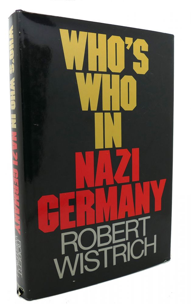 WHOS WHO IN NAZI GERMANY. Robert Wistrich.