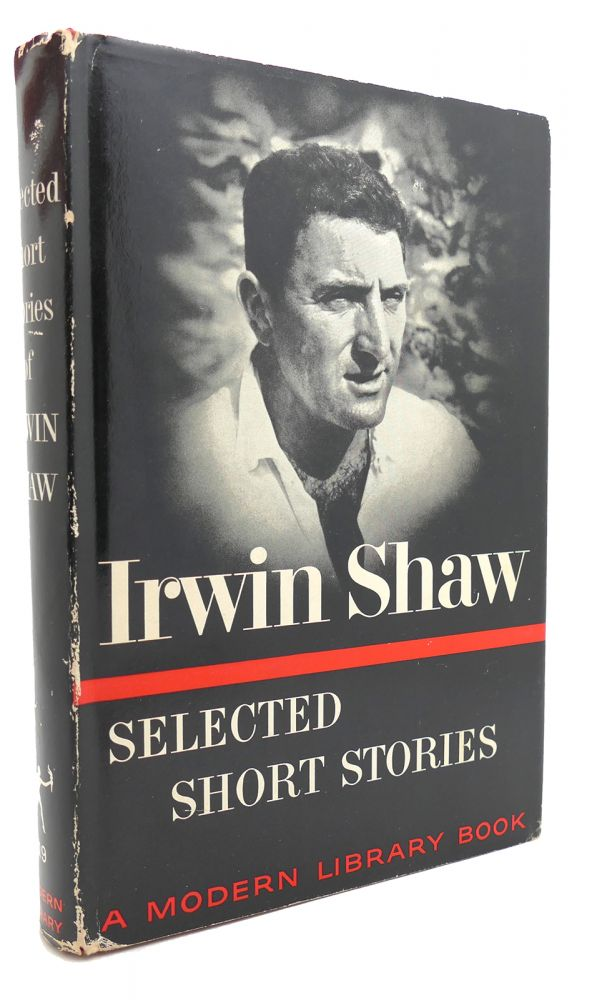 SELECTED SHORT STORIES Modern Library. Irwin Shaw.