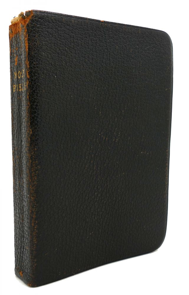 THE HOLY BIBLE Containing the Old and New Testaments: Translated out of the Original Tongues: and with the Former Translations Diligently Compared and Revised, by His Majesty's Command. Appointed to be Read in Churches