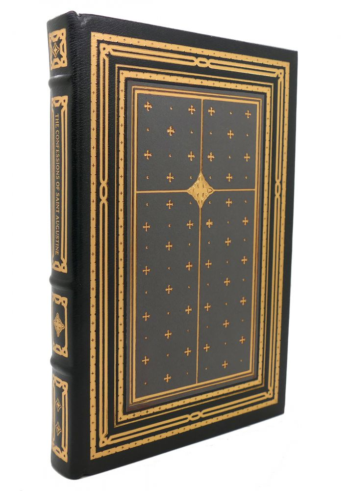 THE CONFESSIONS OF SAINT AUGUSTINE Franklin Library Oxford Library of the World's Greatest Books. Saint Augustine.