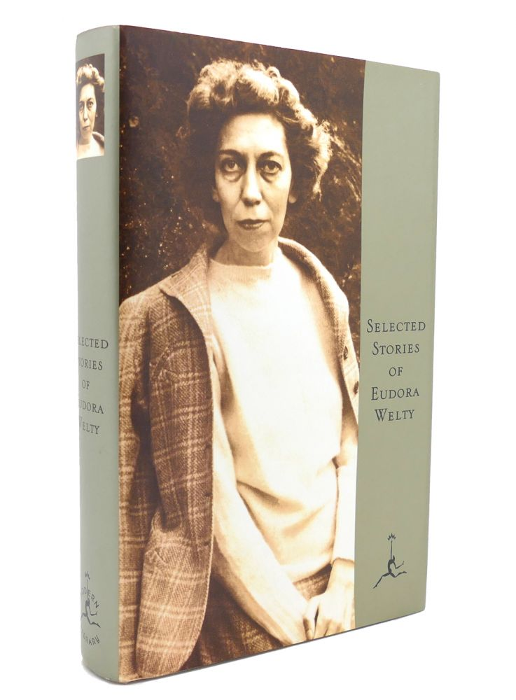 SELECTED STORIES OF EUDORA WELTY A Curtain of Green and Other Stories. Eudora Welty.