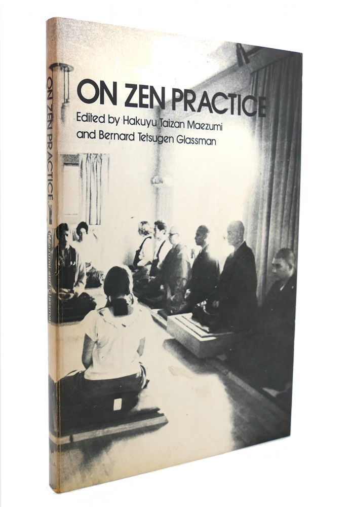 ON ZEN PRACTICE Zen Writings Series. Hakuyu Taizan Maezumi, Bernard Tetsugen Glassman.
