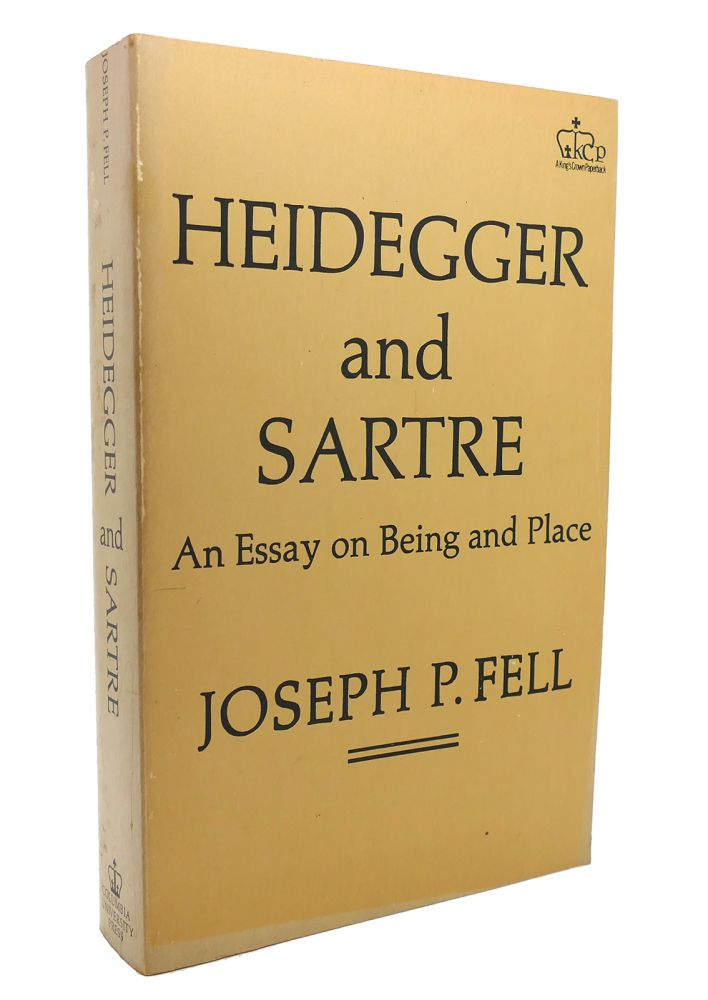 HEIDEGGER AND SARTRE An Essay on Being and Place. Joseph P. Fell.