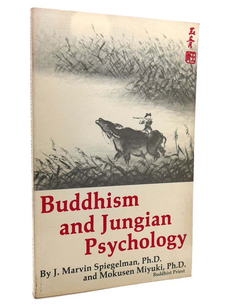 BUDDHISM AND JUNGIAN PSYCHOLOGY. J. Marvin Spiegelman, Mokusen Miyuki, J. M. Speigelman.