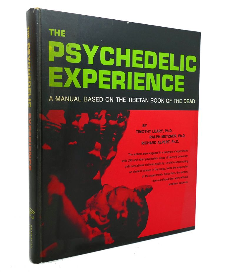 THE PSYCHEDELIC EXPERIENCE. Ralph Metzner Timothy Leary, Richard Albert.