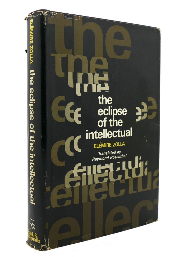 THE ECLIPSE OF THE INTELLECTUAL. Elemire Zolla Raymond Rosenthal.
