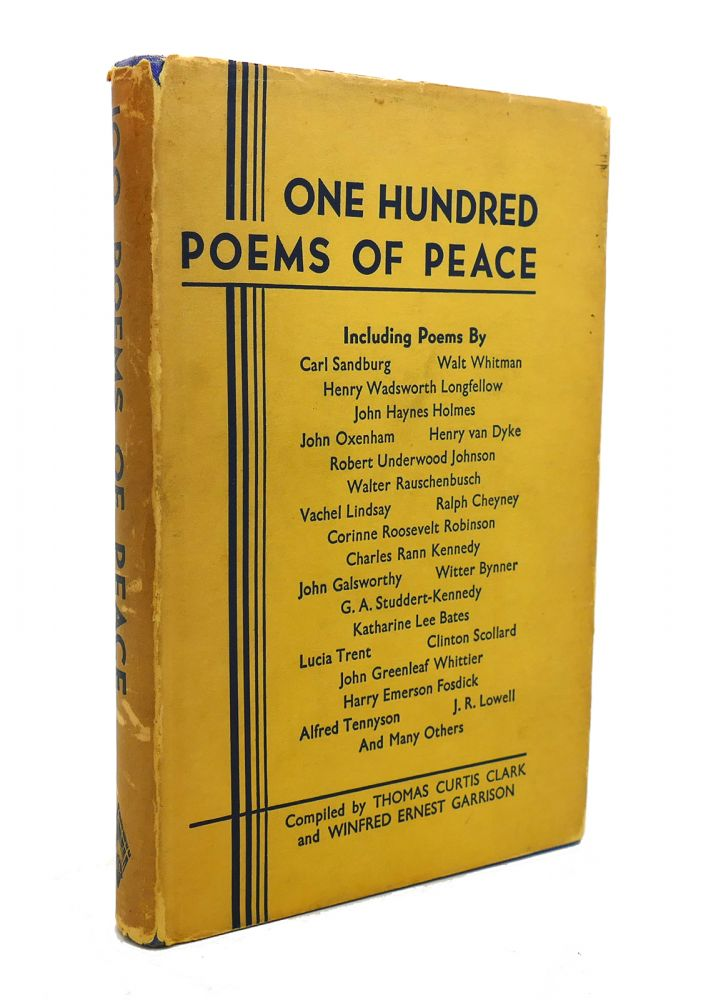 ONE HUNDRED POEMS OF PEACE. Winfred Ernest Garrison Thomas Curtis Clark.