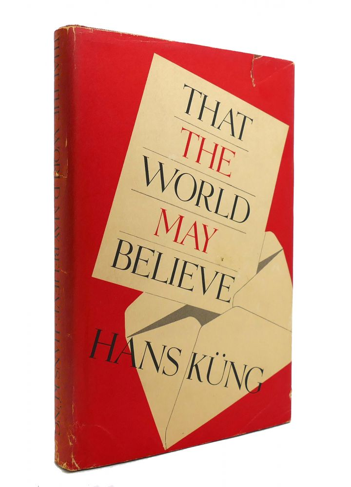 THAT THE WORLD MAY BELIEVE. Hans Kung.