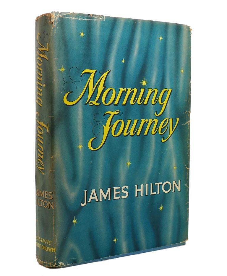 MORNING JOURNEY. James Hilton.