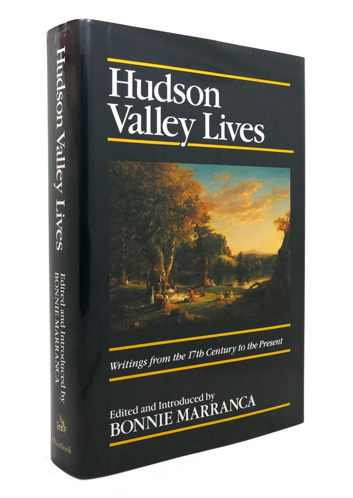 HUDSON VALLEY LIVES Writings from the 17Th Century to the Present. Bonnie Marranca.