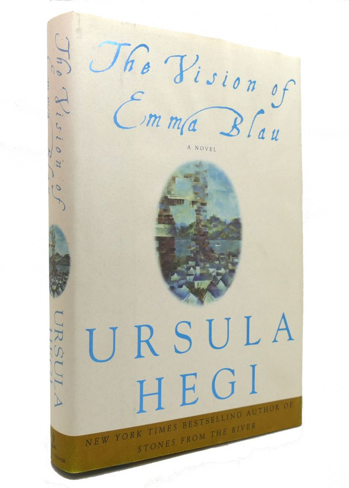 THE VISION OF EMMA BLAU. Ursula Hegi.