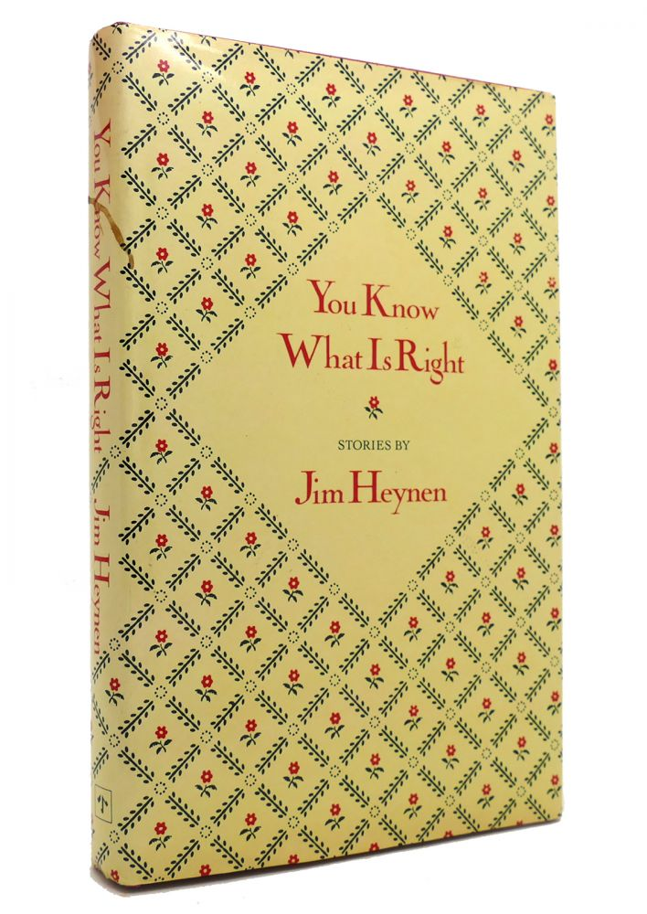 YOU KNOW WHAT IS RIGHT. Jim Heynen.