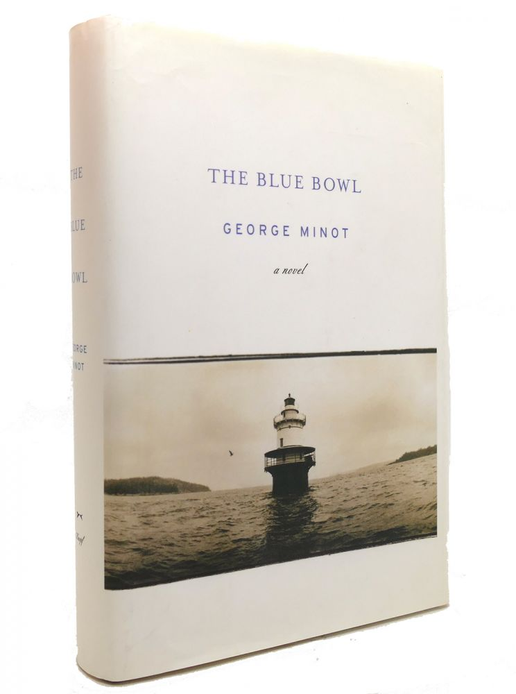 THE BLUE BOWL. George Minot.