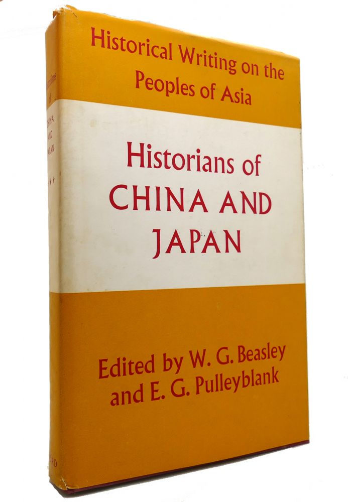 HISTORIANS OF CHINA AND JAPAN Historical Writing on the Peoples of Asia. W. G. Beasley.