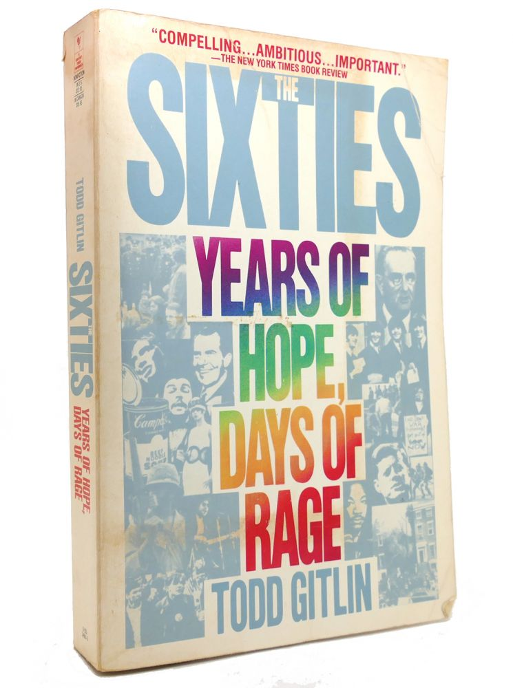 THE SIXTIES Years of Hope, Days of Rage. Todd Gitlin.
