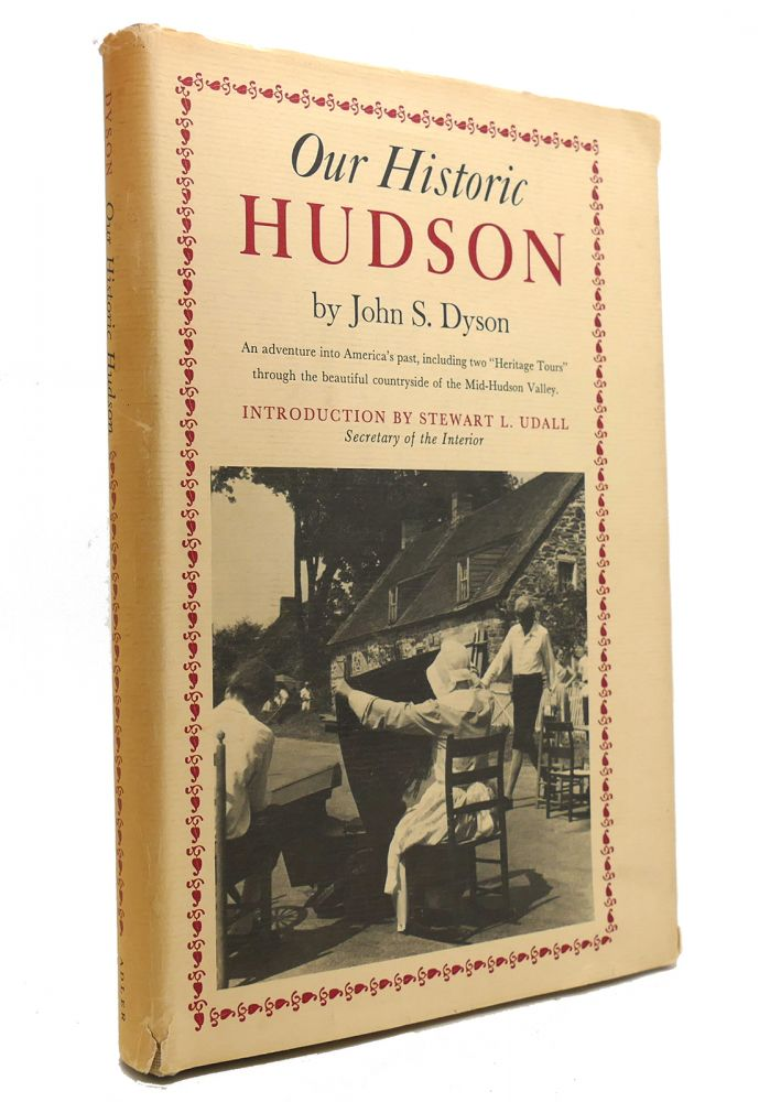 OUR HISTORIC HUDSON. John S. Dyson.