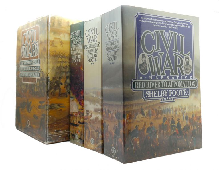 THE CIVIL WAR : A NARRATIVE IN 3 VOLUMES Fort Sumter to Perryville; Fredericksburg to Meridian; Red River to Appomattox. Shelby Foote.