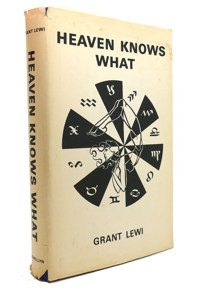 HEAVEN KNOWS WHAT. Grant Lewi.