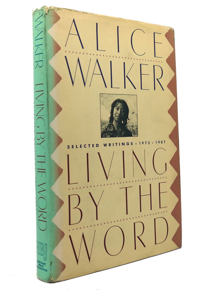 LIVING BY THE WORD Selected Writings, 1973-1987. Alice Walker.