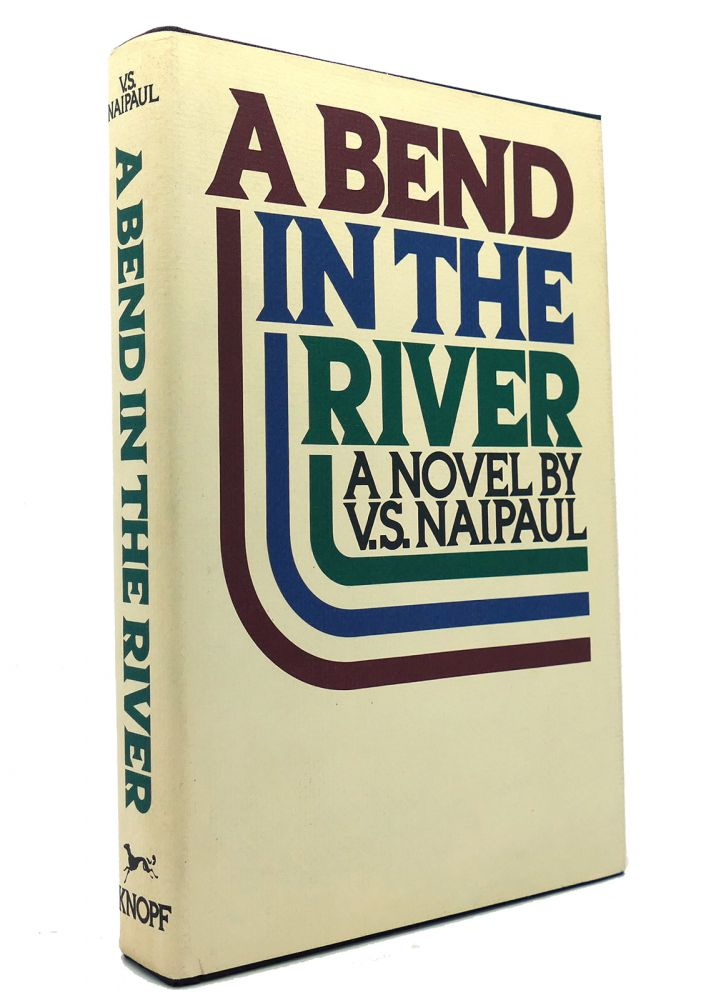 A BEND IN THE RIVER. V. S. Naipaul.