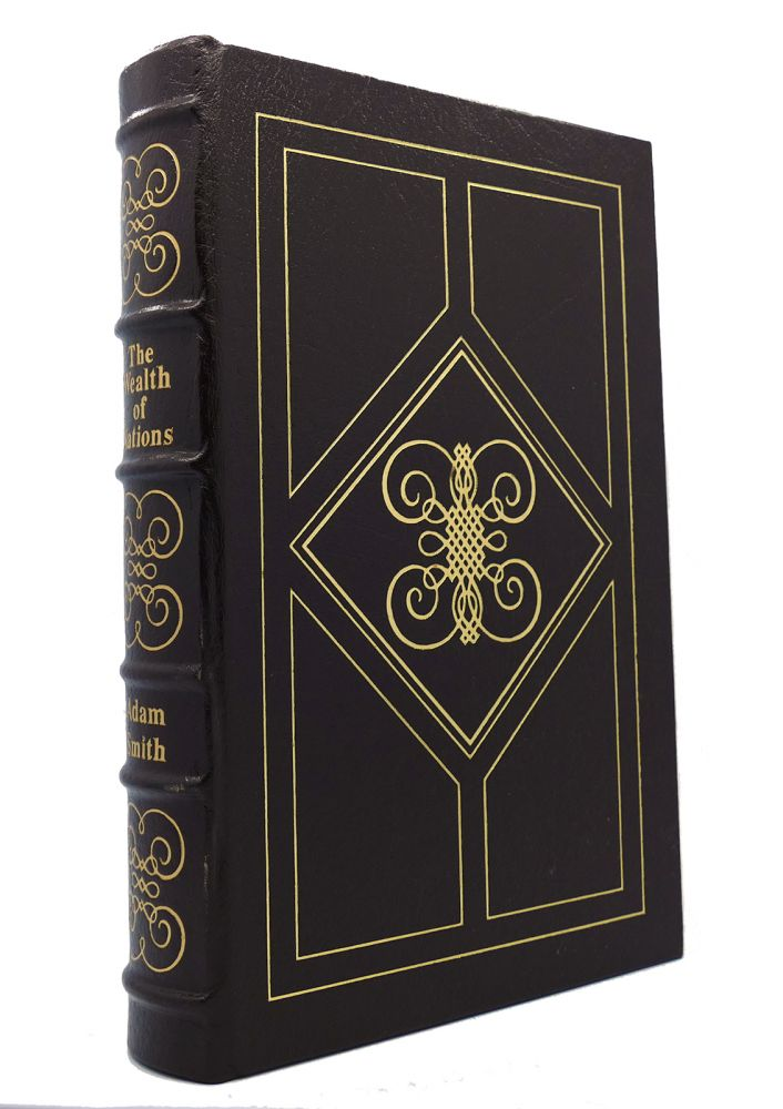 THE WEALTH OF NATIONS Easton Press. Adam Smith.