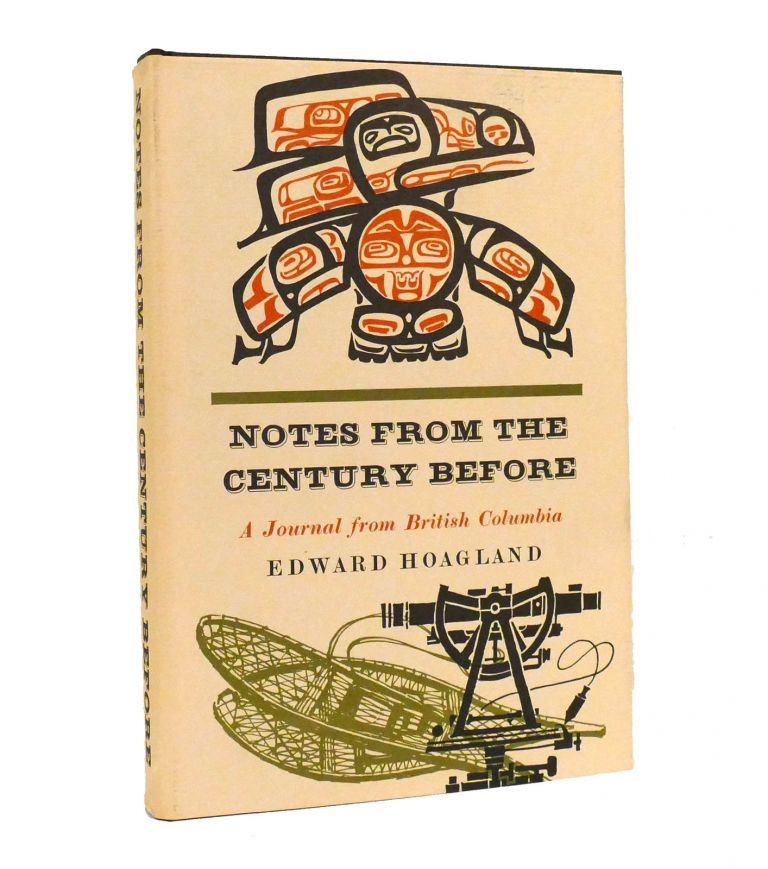 NOTES FROM THE CENTURY BEFORE. Edward Hoagland.