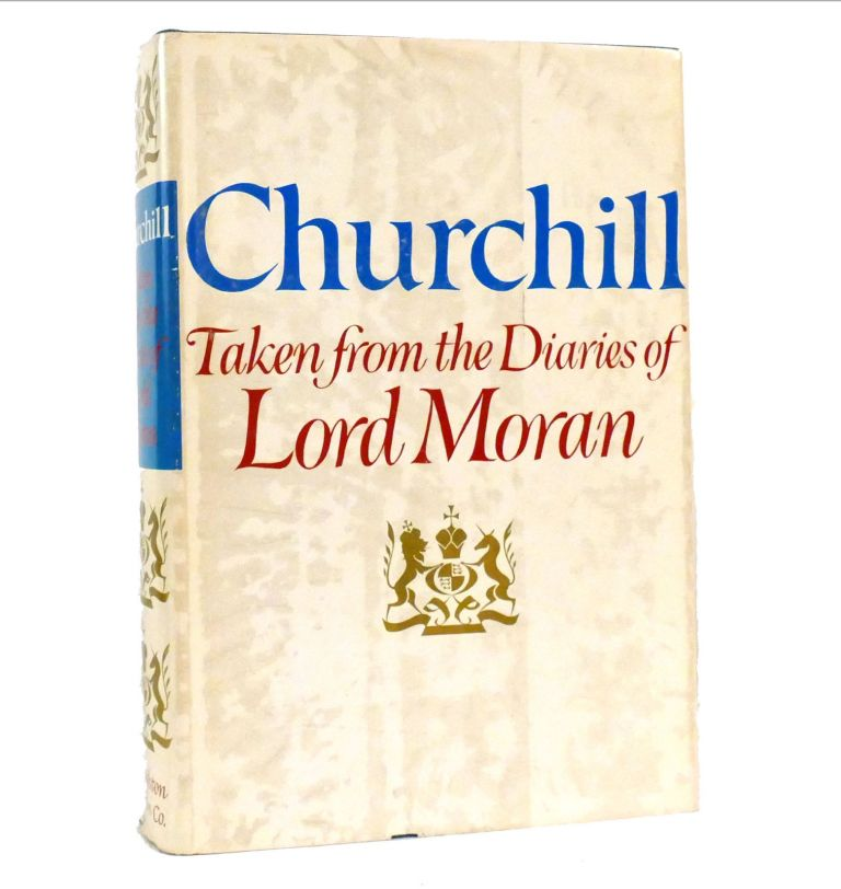 TAKEN FROM THE DIARIES OF LORD MORAN The Struffle for Survival 1940-1965. Winston Churchill.