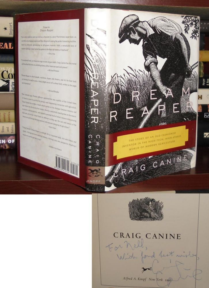 DREAM REAPER The Story of an Old-Fashioned Inventor in the High-Tech, High-Stakes World of Modern Agriculture Sloan Technology Series [ Signed 1st ] Signed 1st. Craig Canine.