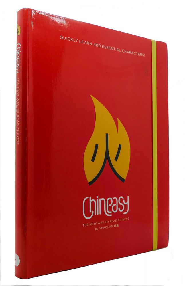CHINEASY The New Way to Read Chinese. Shaolan Hsueh.